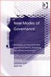 New Modes of Governance : Developing an Integrated Policy Approach to Science Technology Risk and the Environment, Tait, Joyce and Lyall, Catherine, 0754641643