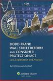 Wall Street Reform and Consumer Protection Act Of 2010 : Law, Explanation and Analysis, CCH Incorporated, 0808021648