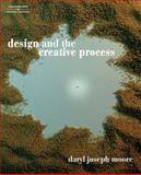 Design and the Creative Process, Moore, Daryl, 1401861644