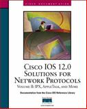 Cisco IOS 12.0 Solutions for Network Protocols Vol. II : IPX, Apple Talk and More, Cisco Press Staff and Riva Technologies Staff, 1578701643