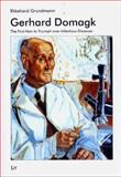 Gerhard Domagk Vol. 17 : The First Man to Triumph over Infectious Diseases, Grundmann, Ekkehard, 3825861643