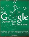 Your Google Game Plan for Success, Joe Teixeira, 0470641649