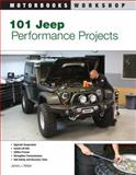 101 Jeep Performance Projects, James J. Weber, 0760331642