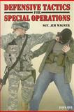Defensive Tactics for Special Operations, Jim Wagner, 0897501640