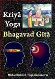 Kriya Yoga Bhagavad Gita, Beloved, Michael, 0979391644