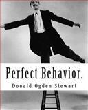 Perfect Behavior, Donald Stewart, 1468041649