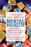 Infant and Early Childhood Mental Health : A Comprehensive, Developmental Approach to Assessment and Intervention, Greenspan, Stanley I. and Wieder, Serena, 1585621641