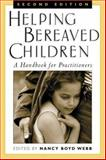 Helping Bereaved Children, Second Edition : A Handbook for Practitioners, , 1593851642