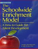 The Schoolwide Enrichment Model : A How-To Guide for Educational Excellence, Reis, Sally M. and Renzulli, Joseph S., 1618211641