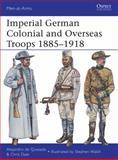 Imperial German Colonial and Overseas Troops 1885-1918, Alejandro Quesada, 1780961642