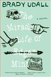 The Miracle Life of Edgar Mint, Brady Udall, 039334164X