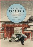 A History of East Asia : From the Origins of Civilization to the Twenty-First Century, Holcombe, Charles, 052173164X