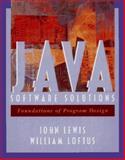 Java Software Solutions : Foundations of Program Design, Lewis, John, 0201571641