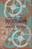 The Response to Industrialism, 1885-1914, Hays, Samuel P., 0226321649