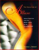 The Evolution of Allure, George L. Hersey, 0262581647