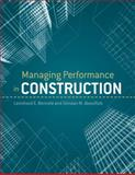 Managing Performance in Construction, Bernold, Leonhard E. and AbouRizk, Simaan M., 0470171642
