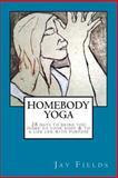 HomeBody Yoga, Jay Fields, 1479391646