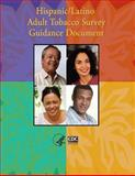 Hispanic/Latino Adult Tobacco Survey Guidance Document, Centers for and Prevention, 149957164X