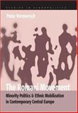 The Romani Movement : Minority Politics and Ethnic Mobilization in Contemporary Central Europe, Vermeersch, Peter, 1845451643