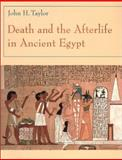 Death and the Afterlife in Ancient Egypt 9780226791647