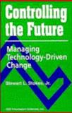 Controlling the Future, Stewart L. Stokes, 0471601640