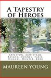 A Tapestry of Heroes, Maureen Young, 1463511647