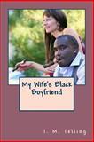 My Wife's Black Boyfriend, I. Telling, 1482631644