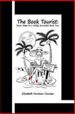 The Book Tourist: Seven Steps to a Wildly Successful Book Tour, Elizabeth Coursen, 1483931641