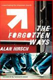 The Forgotten Ways : Reactivating the Missional Church, Hirsch, Alan, 1587431645