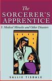 The Sorcerer's Apprentice, Sallie Tisdale, 1587981645