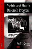 Aspirin and Health Research Progress, Quinn, Paul I., 1604561645