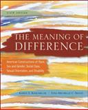 The Meaning of Difference : American Constructions of Race, Sex and Gender, Social Class, Sexual Orientation, and Disability, Rosenblum, Karen Elaine and Travis, Toni-Michelle, 0078111641