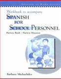Spanish for School Personnel Workbook, Rush, Patricia and Michaelides, Barbara, 0131401645