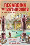 Regarding the Bathrooms, Kate Klise, 0152051643