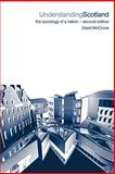Understanding Scotland : The Sociology of a Nation, McCrone, David, 0415251648