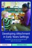 Developing Attachment in Early Years Settings : Nurturing Secure Relationships from Birth to Five Years, Read, Veronica, 0415491649