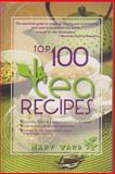 Top 100 Tea Recipes, Mary Augusta Ward, 0883911647