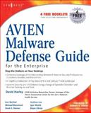 AVIEN Malware Defense Guide for the Enterprise, Harley, David, 1597491640