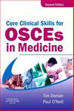 Core Clinical Skills for OSCEs in Medicine, Dornan, Tim and O'Neill, Paul, 0443101647