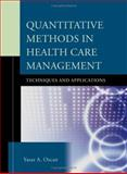 Quantitative Methods in Health Care Management : Techniques and Applications, Ozcan, Yasar A., 0787971642