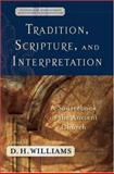 Tradition, Scripture, and Interpretation : A Sourcebook of the Ancient Church, D. H. Williams, 0801031648
