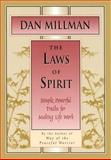 The Laws of Spirit, Dan Millman, 0915811642