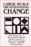 Large-Scale Organizational Change, Allan M. Mohrman, 1555421644