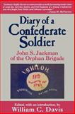 Diary of a Confederate Soldier : John S. Jackman of the Orphan Brigade, John S. Jackman, 1570031649
