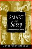 Smart and Sassy : The Strengths of Inner-City Black Girls, Stevens, Joyce West, 0195121651