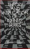 Theory and Application of Infinite Series, Knopp, Konrad, 0486661652