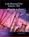 Lab Manual for Chem 105 : Chemistry in Context I, Griep, Mark A., 0757541658