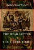 The Dead Letter and the Figure Eight, Victor, Metta Fuller and Nickerson, Catherine Ross, 0822331659