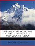 Nicephori Archiepiscopi Constantinopolitani Opuscula Historic, Carl De Boor and Saint Nicephorus, 1148351655