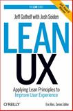 Lean UX : Applying Lean Principles to Improve User Experience, Gothelf, Jeff, 1449311652
